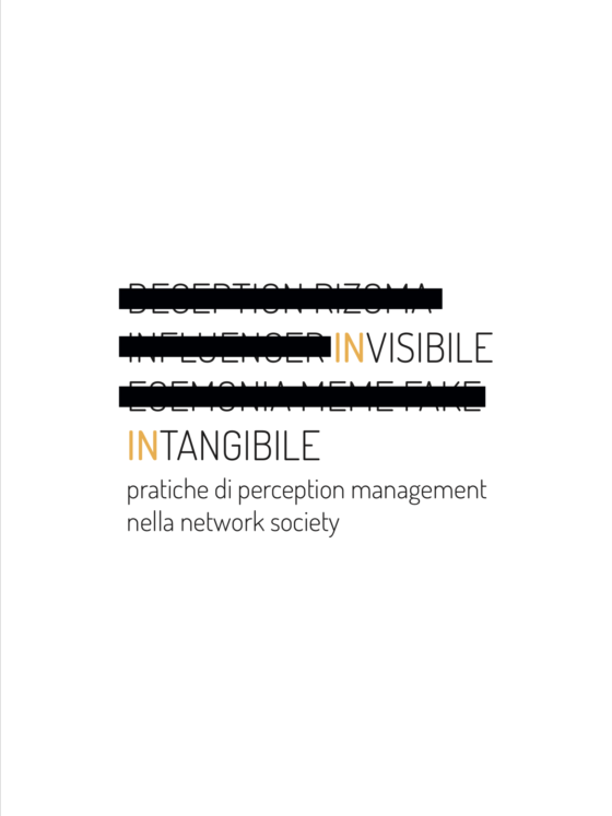 Antonio Ruoto Invisibile. Intangibile. Pratiche di Perception Management nella network society Antonio Ruoto